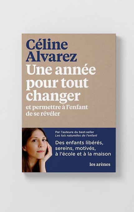 Nouveau livre de Céline Alvarez - Une année pour tout changer